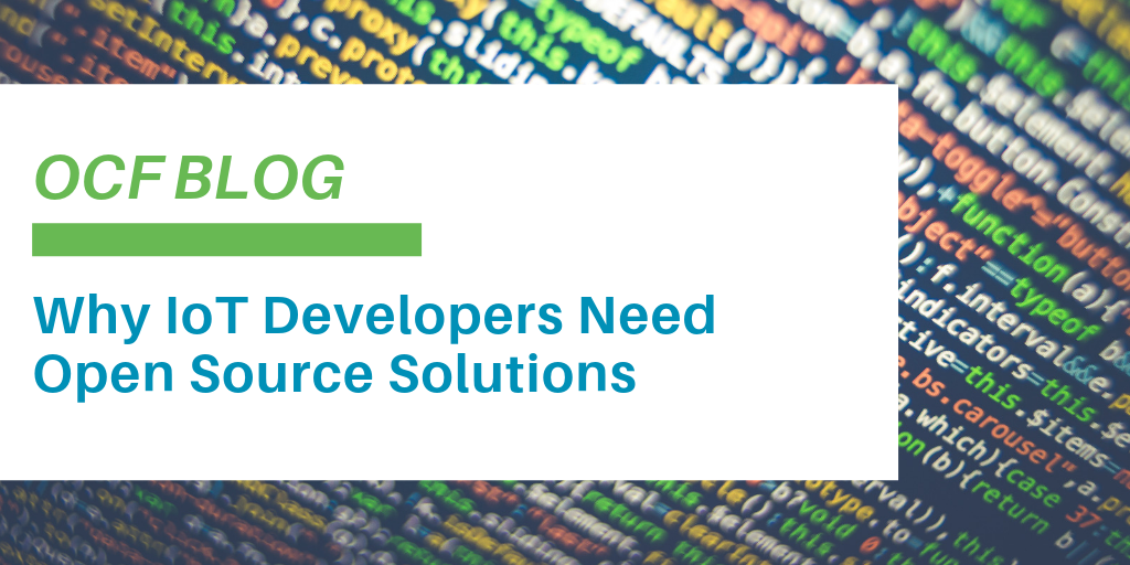 OCF - Why IoT Developers Need Open Source Solutions